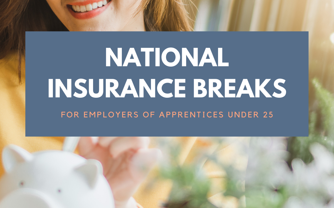 NATIONAL INSURANCE BREAKS FOR EMPLOYERS OF APPRENTICES UNDER 25