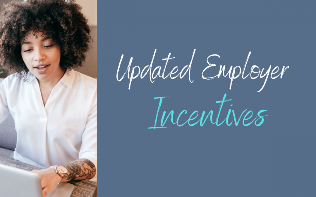 Updated Employer Incentives