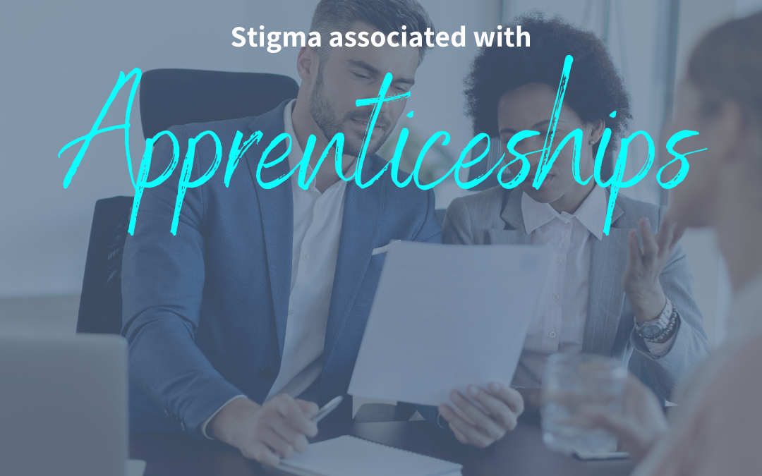 Removing the stigma associated with apprenticeships.